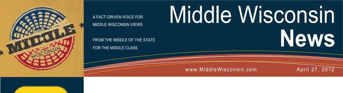 Middle Wisconsin A FACT-DRIVEN VOICE FOR Information Technology Solutions MIDDLE WISCONSIN VIEWS News FROM THE