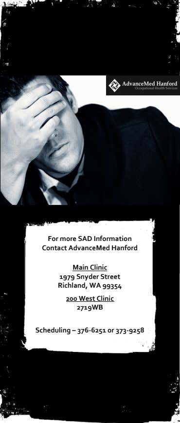 For more SAD Information Contact AdvanceMed Hanford Main Clinic 1979 Snyder Street Richland, WA 99354