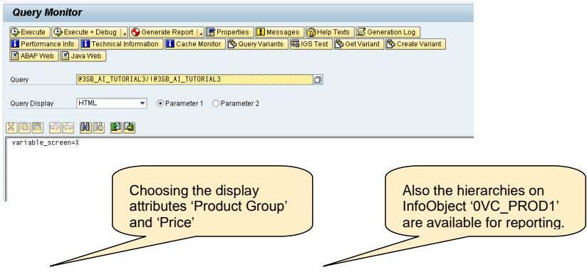 Choosing the display attributes 'Product Group' and 'Price' Also the hierarchies on InfoObject '0VC_PROD1'