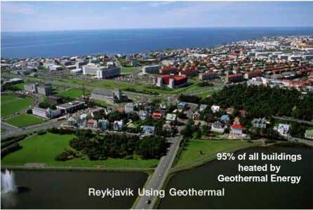 95% of all buildings heated by Geothermal Energy