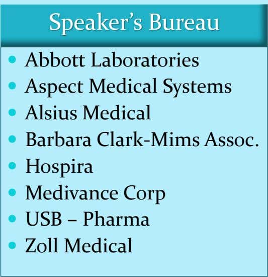 Speaker's Bureau  Abbott Laboratories  Aspect Medical Systems  Alsius Medical  Barbara Clark-Mims
