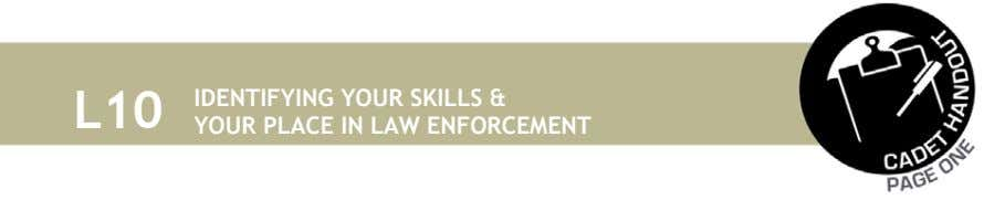 L10 IDENTIFYING YOUR SKILLS & YOUR PLACE IN LAW ENFORCEMENT