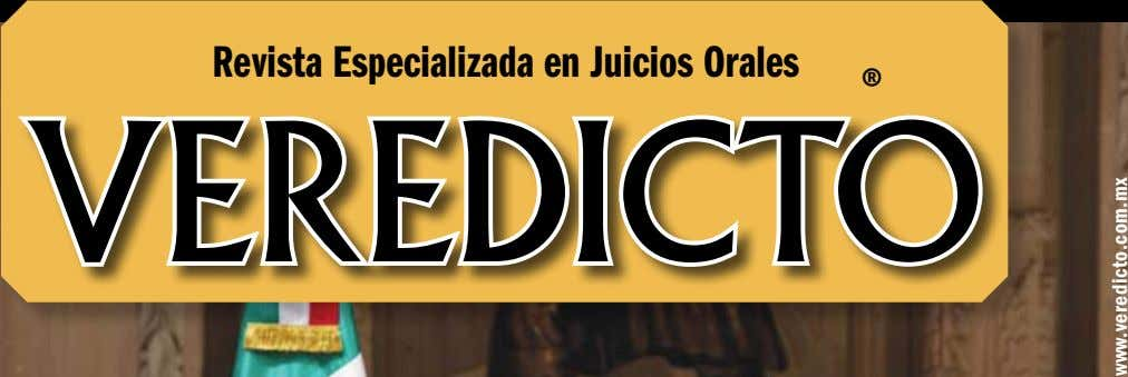 Revista Especializada en Juicios Orales ® VEREDICTO www.veredicto.com.mx