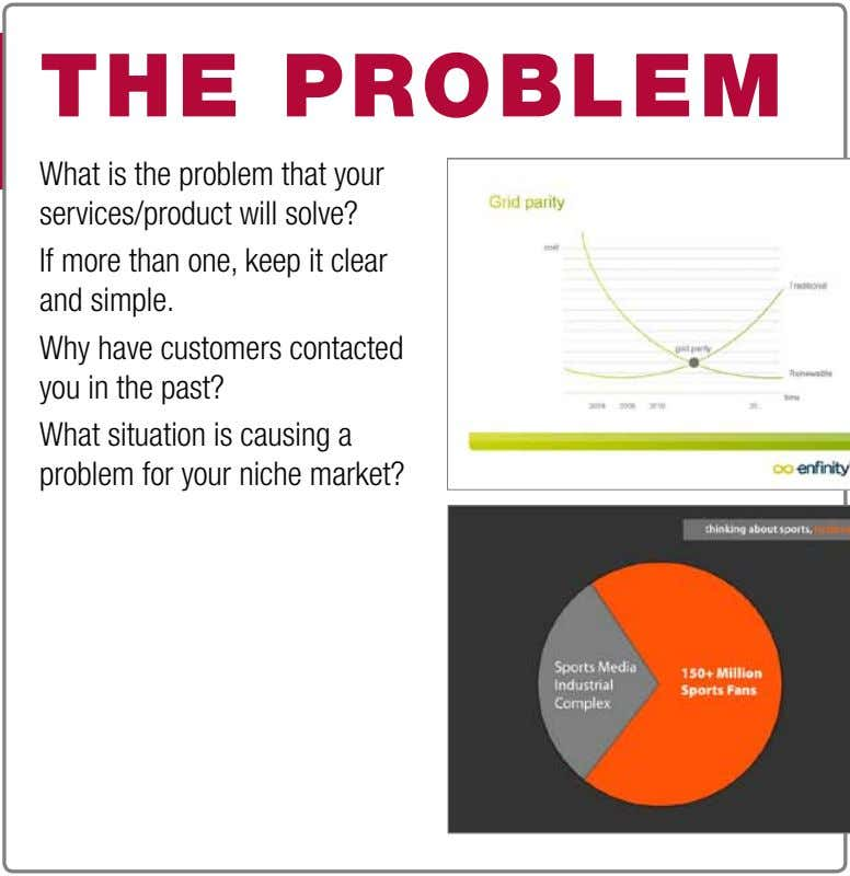 the P r OB le M What is the problem that your services/product will solve? If