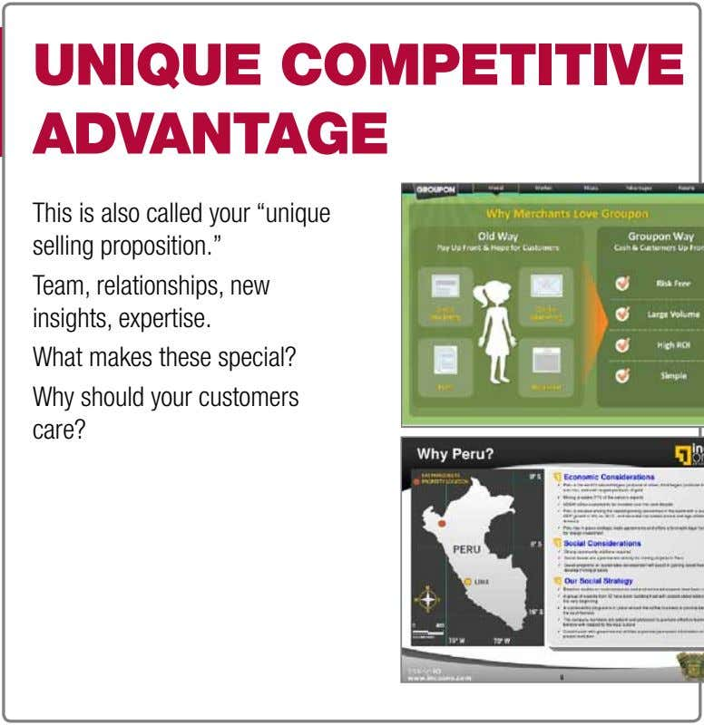 "UniqUe cOMPetitive aDvantage This is also called your ""unique selling proposition."" Team, relationships, new insights, expertise."