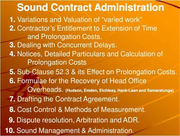 "Sound Contract Administration 1. Variations and Valuation of ""varied work"" 2. Contractor's Entitlement to"