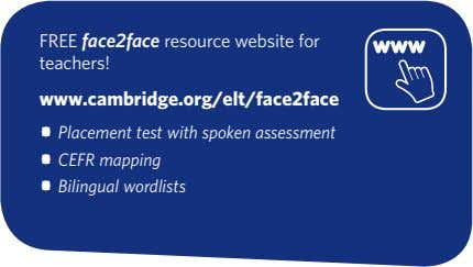 FREE face2face resource website for teachers! www.cambridge.org/elt/face2face Placement test with spoken assessment