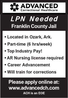 LPNLPNLPNLPNLPN NeededNeededNeededNeededNeeded Franklin County Jail • Located in Ozark, Ark. • Part-time (6