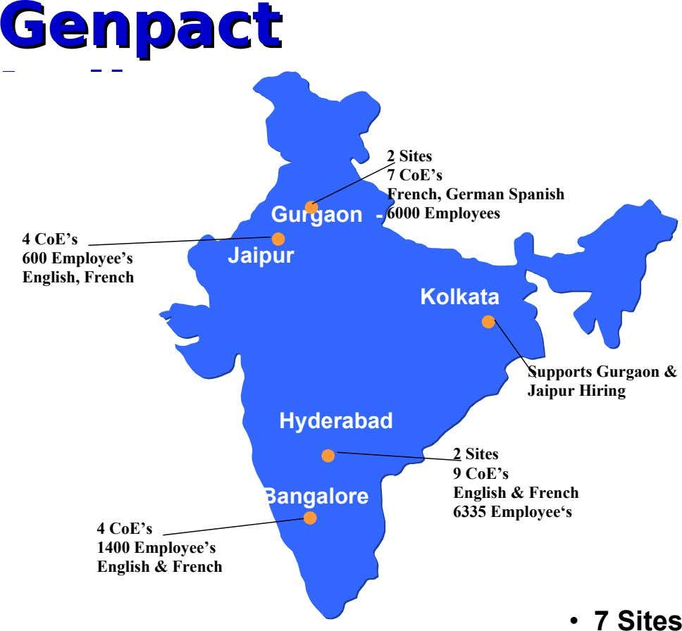 GenpactGenpact 2 Sites 7 CoE's French, German Spanish Gurgaon - 2 Sites 6000 Employees 4