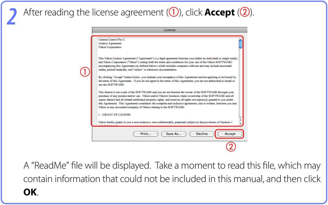 "2 After reading the license agreement ( ), click Accept ( ). A ""ReadMe"" file"