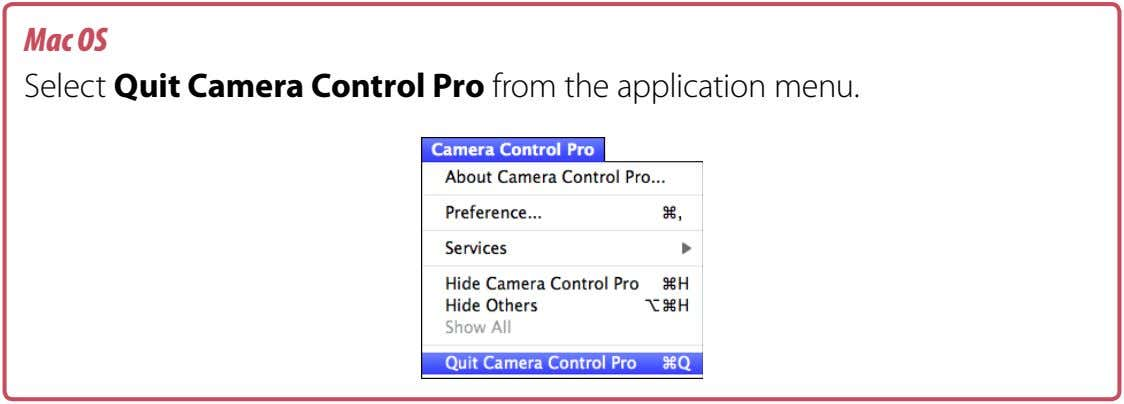 Mac OS Select Quit Camera Control Pro from the application menu.