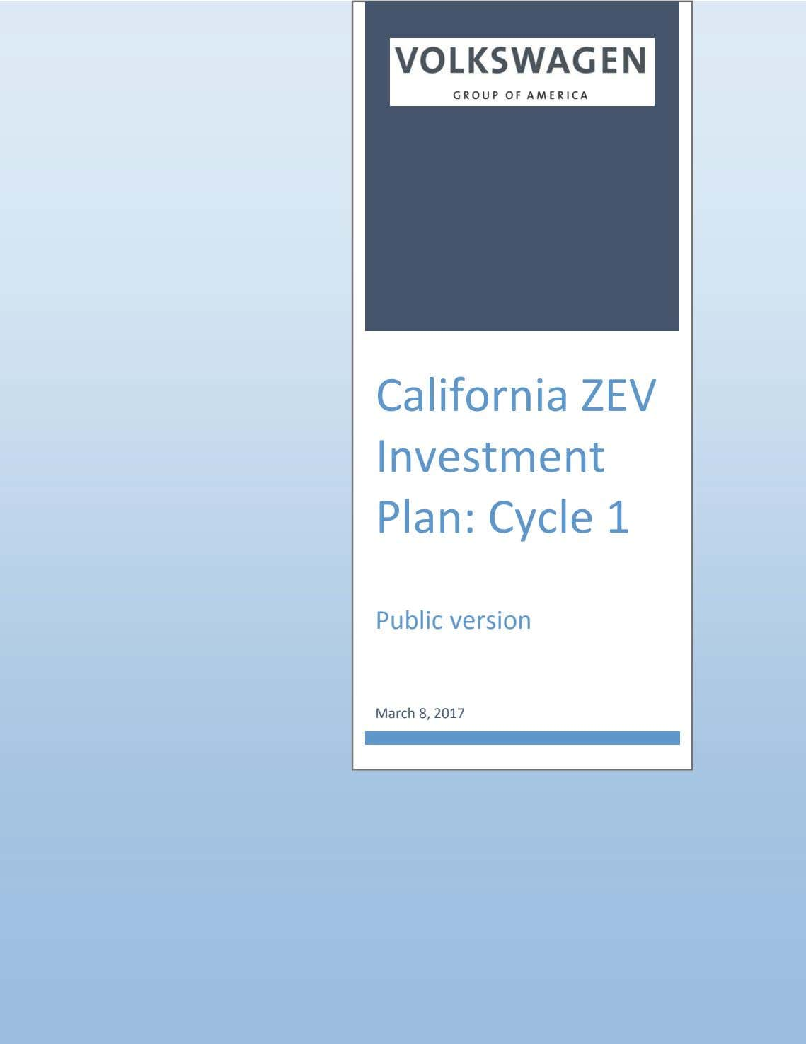 California ZEV Investment Plan: Cycle 1 Public version March 8, 2017 Public version 1