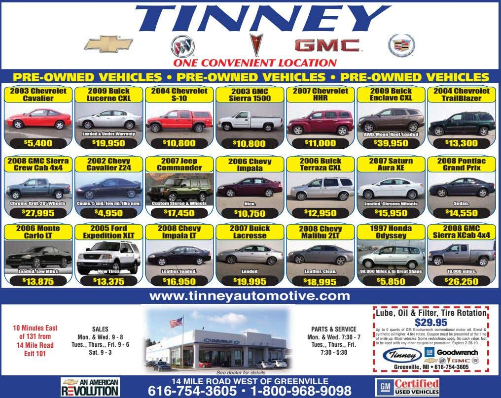 TINNEY ONE CONVENIENT LOCATION PRE-OWNED VEHICLES • PRE-OWNED VEHICLES • PRE-OWNED VEHICLES 2003 Chevrolet 2009