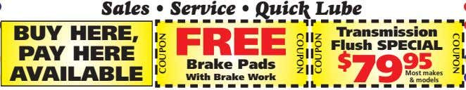 Sales • Service • Quick Lube BUY HERE, PAY HERE AVAILABLE FREE Transmission Flush SPECIAL
