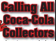Calling All Coca-Cola Collectors