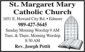St. Margaret Mary Catholic Church 1051 E. Howard City Rd. • Edmore 989-427-5645 Sunday Morning