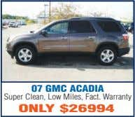 07 GMC ACADIA Super Clean, Low Miles, Fact. Warranty ONLY $26994