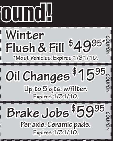 COUPONCOUPONCOUPON Winter Flush & Fill $ 49 95* *Most Vehicles. Expires 1/31/10. Oil Changes $