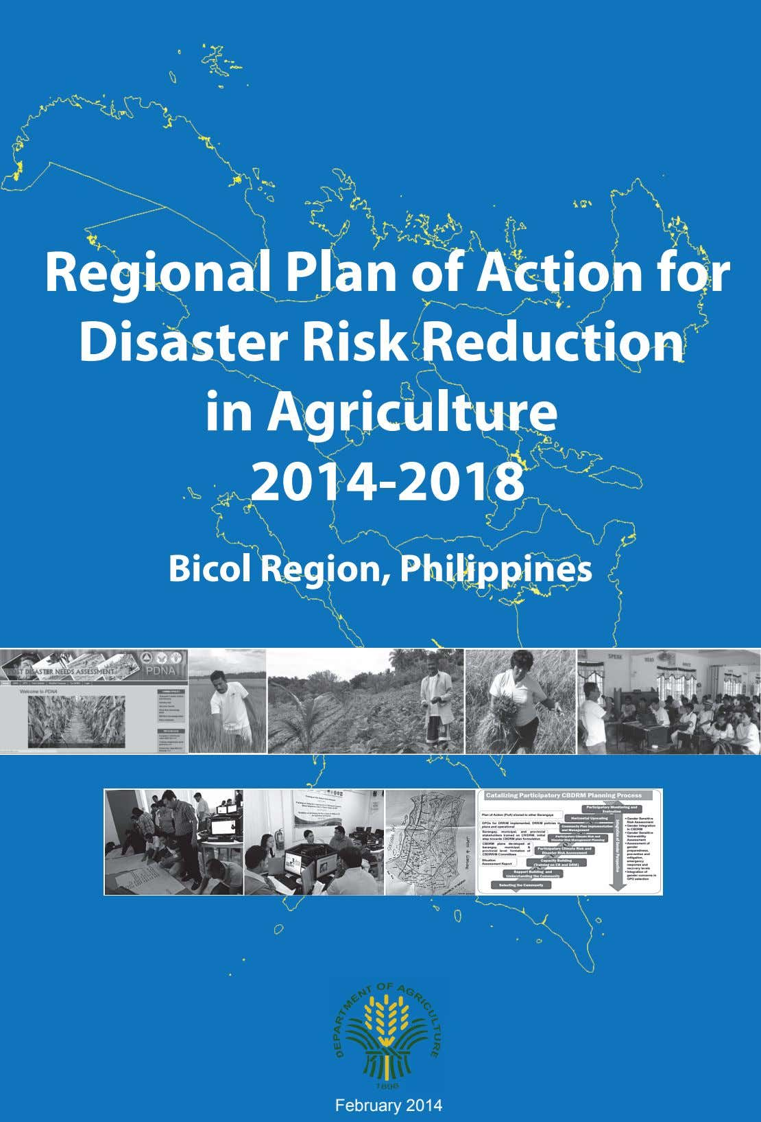 Regional Plan of Action for Disaster Risk Reduction in Agriculture 2014-2018 Bicol Region, Philippines February