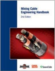 in U.S.A. Related Literature MINING CABLE ENGINEERING GUIDE Mining Cable Engineering Handbook 2nd Edition Welcome to