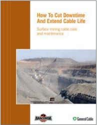 you need quickly and efficiently. SURFACE MINING GUIDE How to Cut Downtime and Extend Cable Life