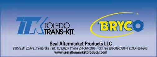 Seal Aftermarket Products LLC 2315 S.W. 32 Ave., Pembroke Park, FL 33023 • Phone 954-364-2400