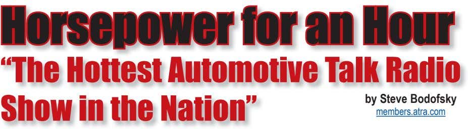 "Horsepower for an Hour ""The Hottest Automotive Talk Radio Show in the Nation"" by Steve"