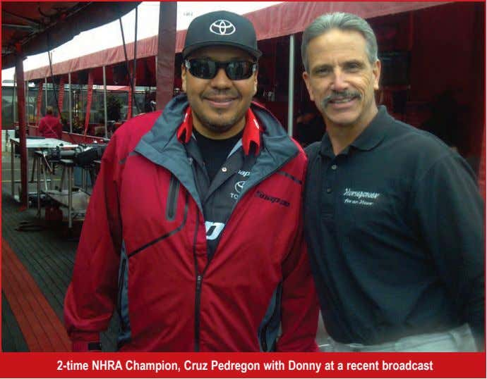 2-time NHRA Champion, Cruz Pedregon with Donny at a recent broadcast