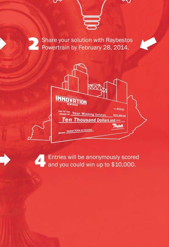 2 Share your solution with Raybestos Powertrain by February 28, 2014. Entries will be anonymously