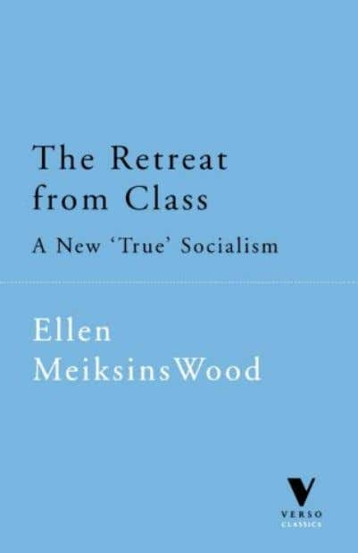 From Class: A New 'True' Socialsim (Verso Classics) by Ellen Meiksins Wood English / 218 pages