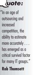 outsourcing and increased competition, the ability to estimate more accurately . . . has emerged