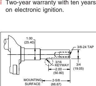 ï Two-year warranty with ten years on electronic ignition. 1.00 (25.40) 3/8-24 TAP 3/16 3/4