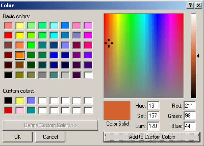 to choose a custom color from the Windows color palette. If you would like to use