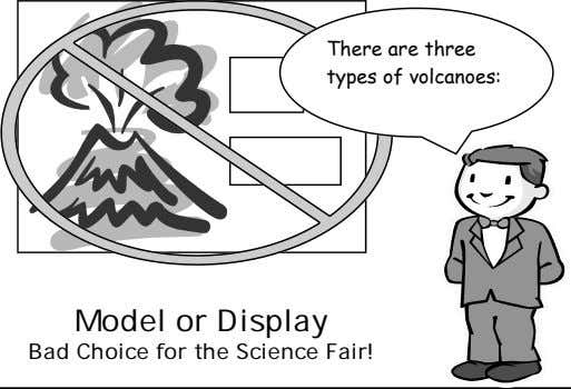There are three types of volcanoes: Bad Choice for the Science Fair! Model or Display