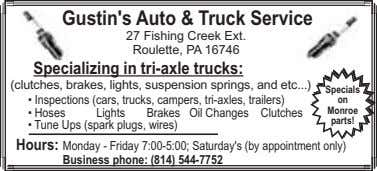 Gustin's Auto & Truck Service 27 Fishing Creek Ext. Roulette, PA 16746 Specializing in tri-axle