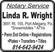 Notary Service Linda R. Wright 3691 Rt. 155, Port Allegany, Pa. *Snowmobiles * ATVs •