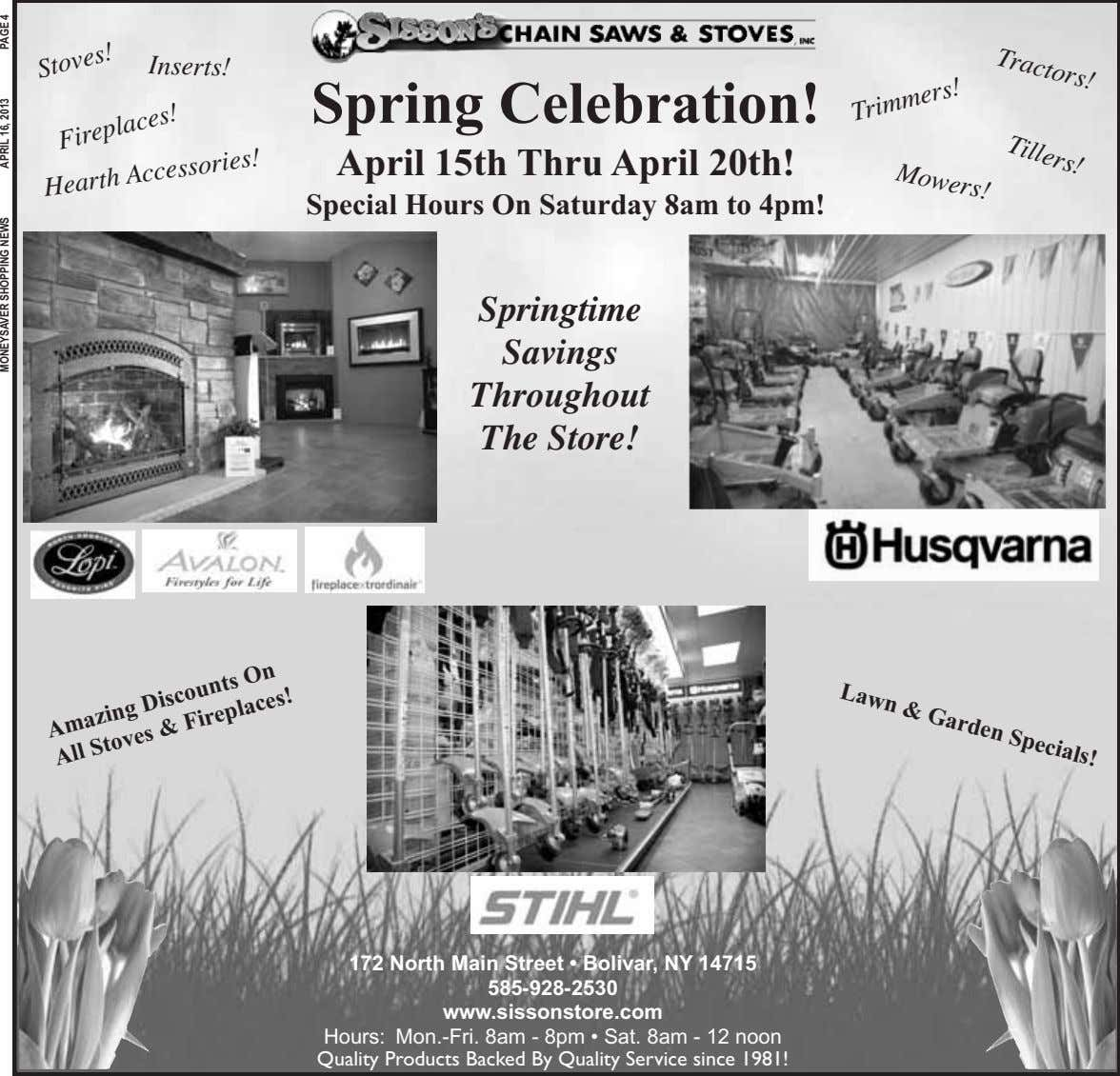 Tractors! Tillers! Mowers! Inserts! Spring Celebration! Stoves! April 15th Thru April 20th! Hearth Accessories!