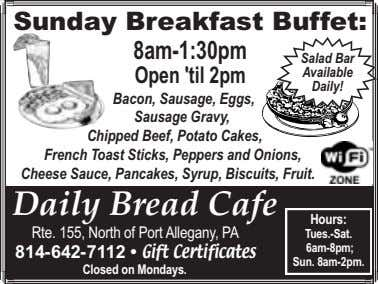 Sunday Breakfast Buffet: 8am-1:30pm Salad Bar Open 'til 2pm Available Daily! Bacon, Sausage, Eggs, Sausage