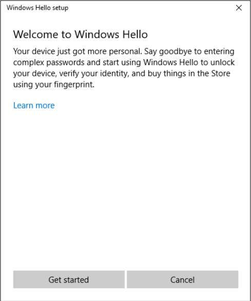 set up window, select Get started to begin the fingerprint configuration. 5.Enter your PIN to confirm