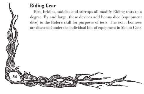 Riding Gear Bits, bridles, saddles and stirrups all modify Riding tests to a degree. By