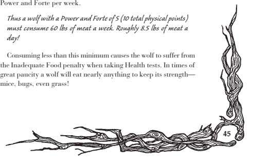 Power and Forte per week. Thus a wolf with a Power and Forte of 5