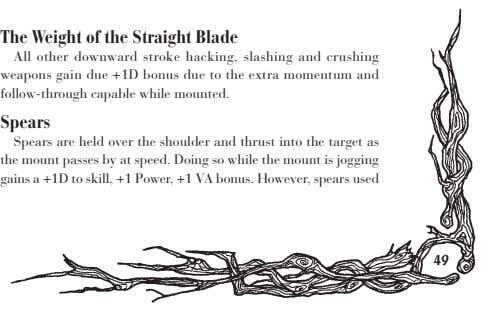 The Weight of the Straight Blade All other downward stroke hacking, slashing and crushing weapons
