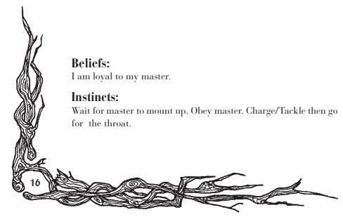 Beliefs: I am loyal to my master. Instincts: Wait for master to mount up. Obey