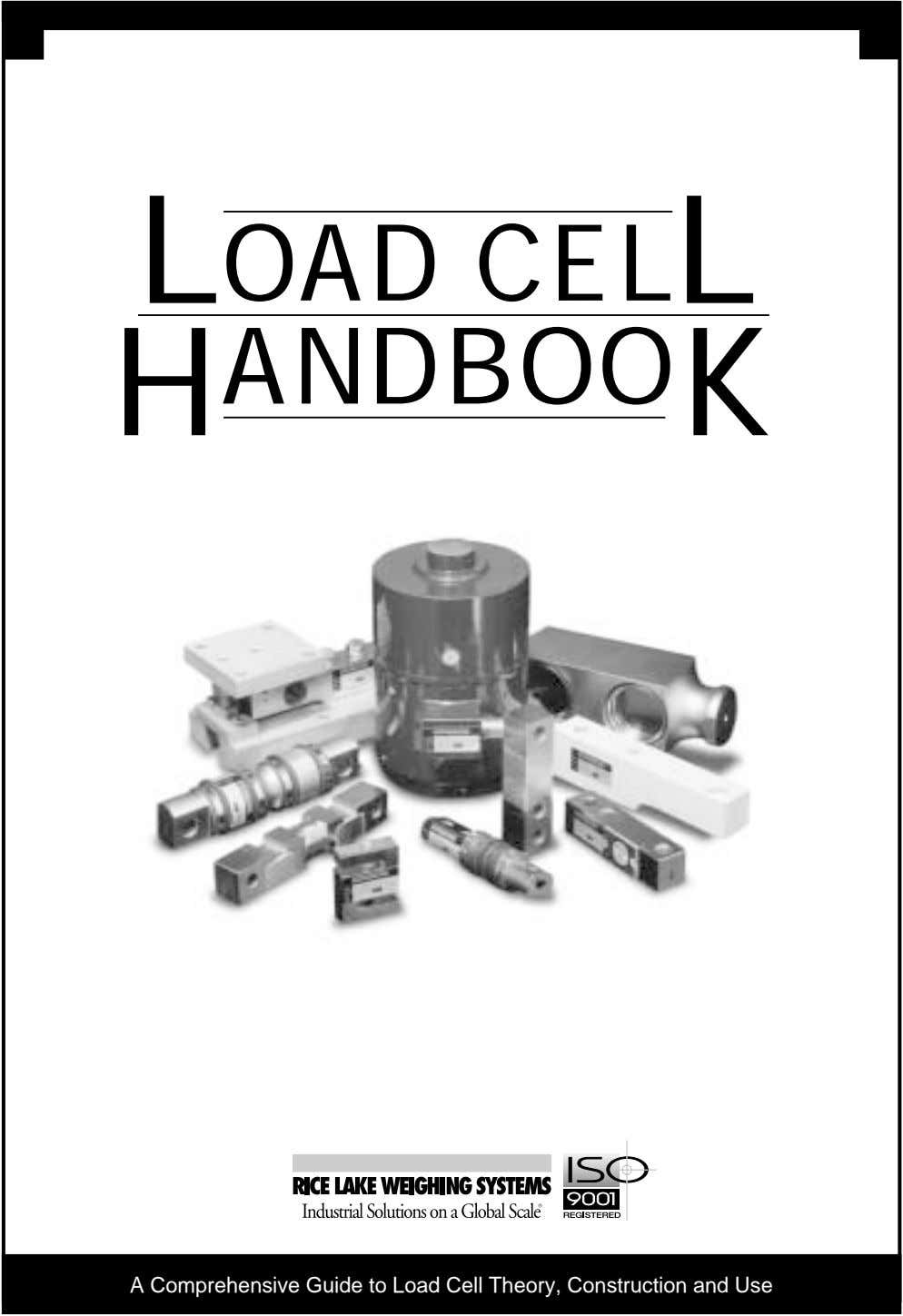 LOAD CELL H ANDBOO K A Comprehensive Guide to Load Cell Theory, Construction and Use