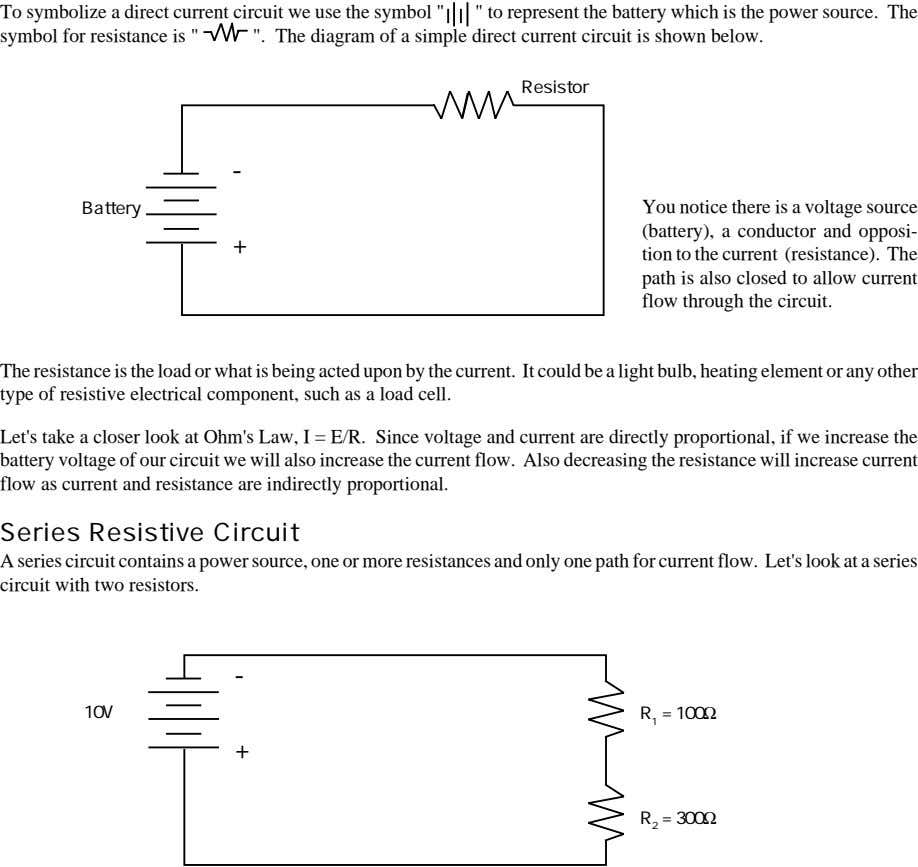 "To symbolize a direct current circuit we use the symbol "" "" to represent the"