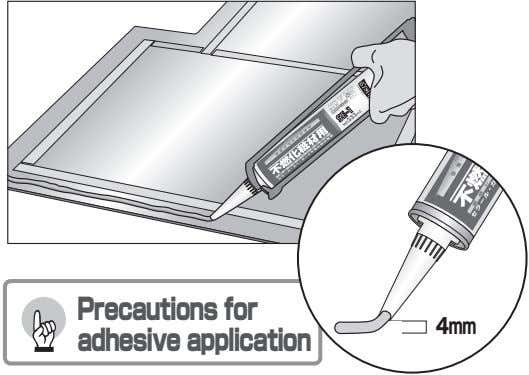 Precautions for adhesive application 4 mm