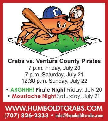 Crabs vs. Ventura County Pirates Our 70th Season opens on 7 p.m. Friday, July 20
