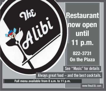 Restaurant now open until 11 p.m. 822-3731 On the Plaza Full menu available from 8