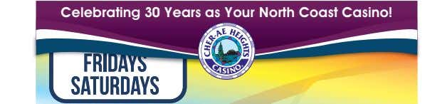 Celebrating 30 Years as Your North Coast Casino!
