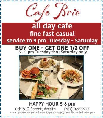 Cafe Brio all day cafe fine fast casual service to 9 pm Tuesday - Saturday